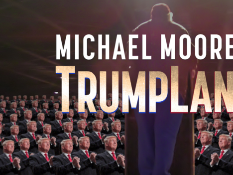 «Michael Moore in Trumpland».